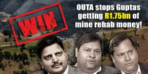 OUTA WINS FREEZE ON GUPTA MINE REHAB FUNDS AT BANK OF BARODA