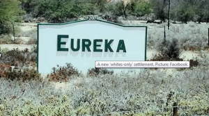 Marxist media gives wonderful exposure to new white settlement in Northern Cape – Eureka