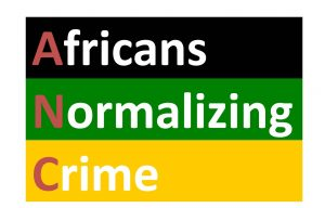 ANC Africans Normalising Crime